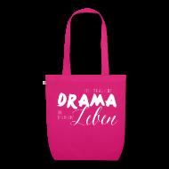 Taschen & Rucksäcke ~ Bio-Stoffbeutel ~ Jeder braucht ein bisschen Drama im Leben
