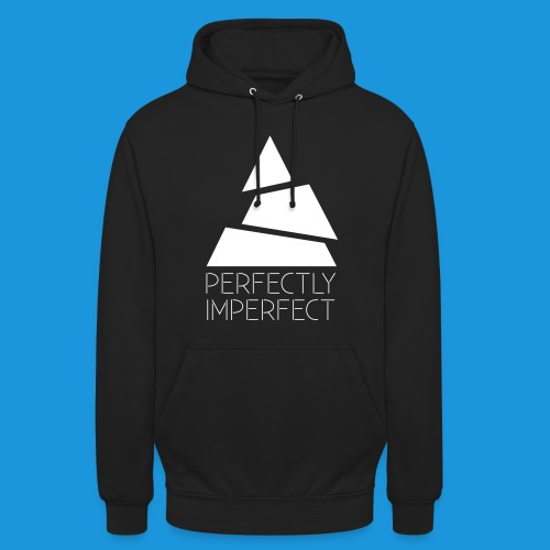 Pull Perfectly Imperfect - Sweat-shirt à capuche unisexe