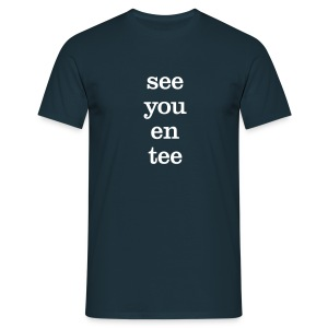 see you en tee - Men's T-Shirt