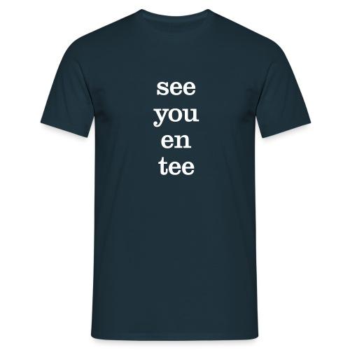 see you enn tee - Men's T-Shirt