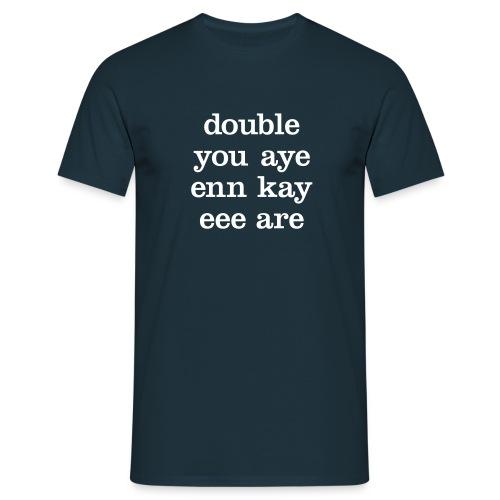 double you aye enn kay eee are - Men's T-Shirt