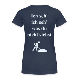 Ich seh', ich seh' - Frauen Premium T-Shirt