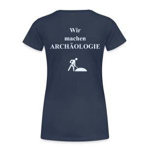 Wir machen Archäologie - Frauen Premium T-Shirt