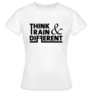 think and train different - Frauen T-Shirt