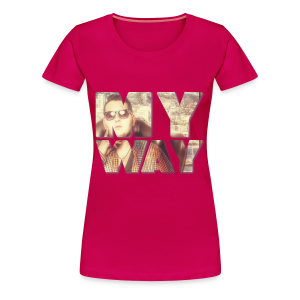 MY WAY Girl - Frauen Premium T-Shirt
