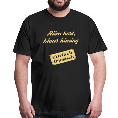 einfach friesisch - rüm hart klaar kiming, Herren-T-Shirt - Männer Premium T-Shirt