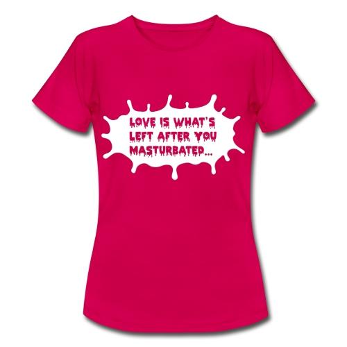 Tee-Shirt Woman Love After Masturbation - T-shirt Femme
