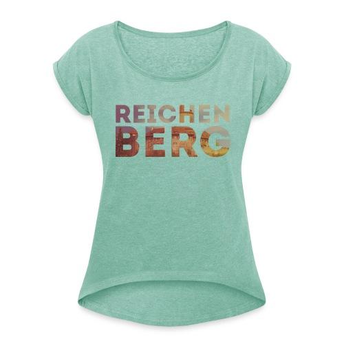 WeLoveOppes | Reichenberg Typo | Frauen Shirt mit gerollten Ärmeln - Frauen T-Shirt mit gerollten Ärmeln