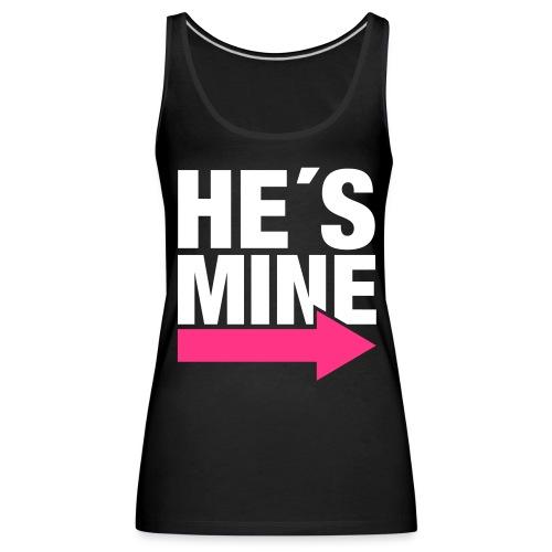He's Mine - Débardeur Premium Femme