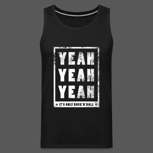 Yeah Yeah Yeah - Männer Premium Tank Top