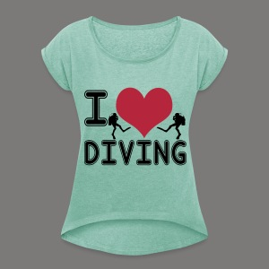 I love diving - Frauen T-Shirt mit gerollten Ärmeln