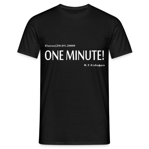 Erdogan -  One Minute - Männer T-Shirt