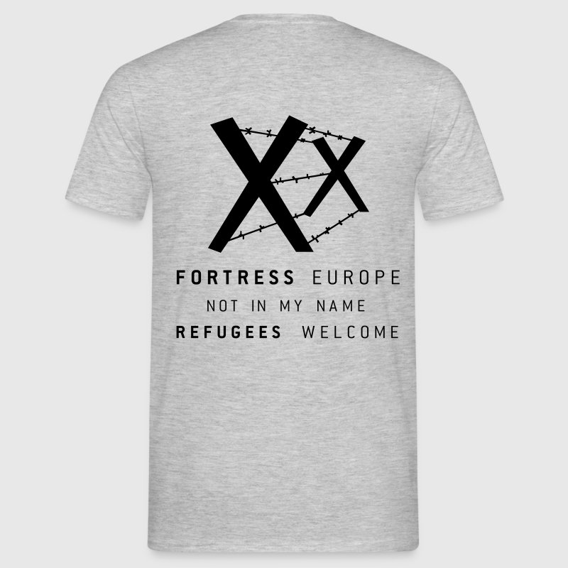 REFUGEES WELCOME - FORTRESS EUROPE - Men's T-Shirt