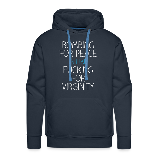 Bombing for peace is like fucking for virginity Hoodie