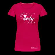 T-Shirts ~ Frauen Premium T-Shirt ~ Artikelnummer 104621434
