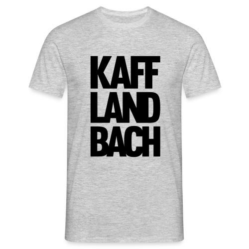 Kaff-Land-Bach - Männer T-Shirt