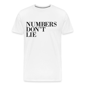 Tee shirt numbers don't lie - T-shirt Premium Homme