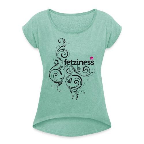 fetziness - Frauen T-Shirt mit gerollten Ärmeln
