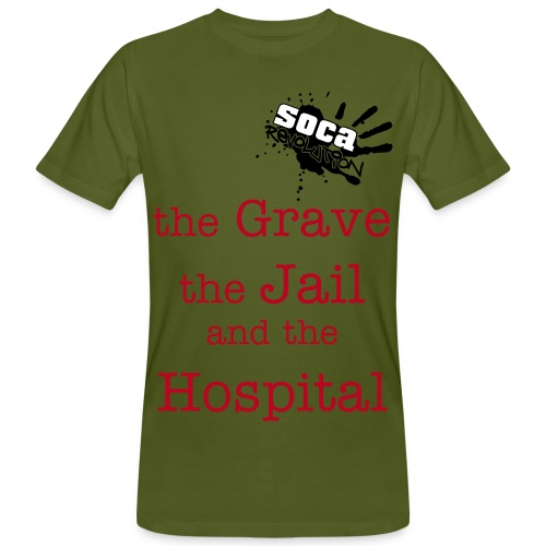 the Grave The Jail The Hospital - Men's Organic T-Shirt