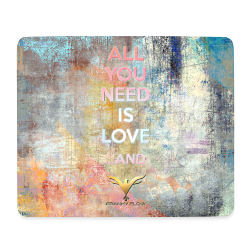 ALL YOU NEED IS LOVE AND... - Mousepad (Querformat)