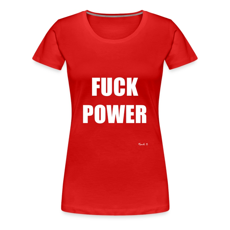 FUCKPOWER - Women's Premium T-Shirt