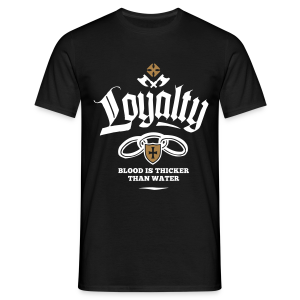 Loyalty - Blood Is Thicker Than Water - Männer T-Shirt