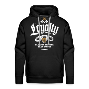 Loyalty - Blood Is Thicker Than Water - Männer Premium Hoodie