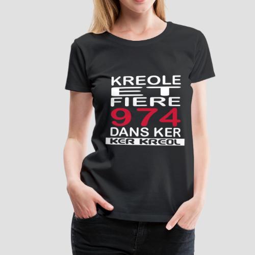 Tee shirt Premium Femme Fiere d'etre Kreole - 974 Ker Kreol - T-shirt Premium Femme