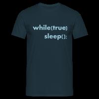While True Sleep Männer T-Shirt