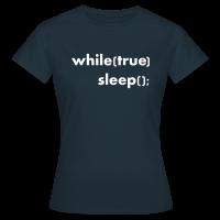 While True Sleep Frauen T-Shirt
