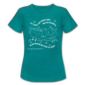 La vida es como una Madalena... - Camiseta mujer