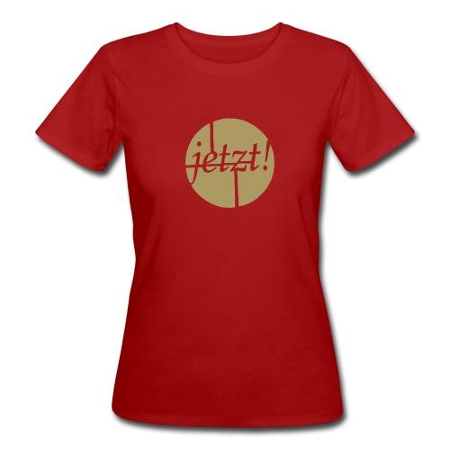 Jetzt! - Frauen Bio-T-Shirt