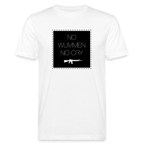 NO WUMMEN NO CRY black - Männer Bio-T-Shirt