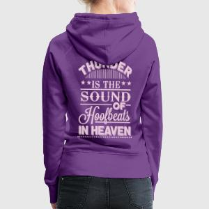 Thunder is the sound of hoofbeats in Heaven Sweaters - Vrouwen Premium hoodie