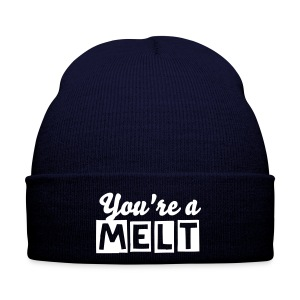 You're a MELT ( Winter Hat ) - Winter Hat