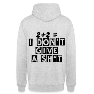 I Don't Give A SH*T (Hoodie) - Unisex Hoodie