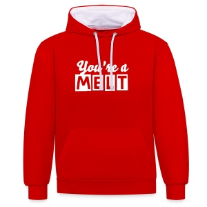 You're a melt (Woman's Hoody)  - Contrast Colour Hoodie