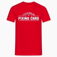 id rather be fixing cars banner t-shirt
