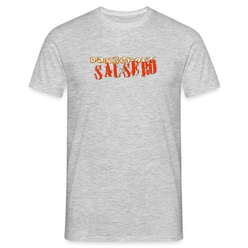 dangerous salsero ready - Men's T-Shirt
