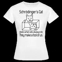 Schrödingers Katze Frauen T-Shirt