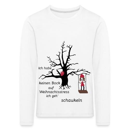 Keinen Bock auf Weihnachtsstress ich geh' schaukeln - Kinder Premium Langarmshirt