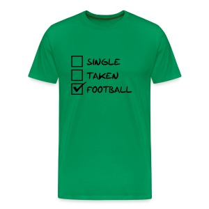 Single Taken Football - Männer Premium T-Shirt