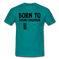 Tee shirts ~ Tee shirt Homme ~ HP - Born To Sound Engineer