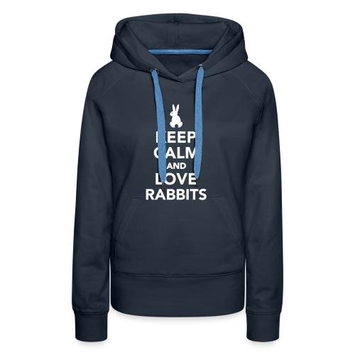Hoodie keep calm love rabbits - Vrouwen Premium hoodie