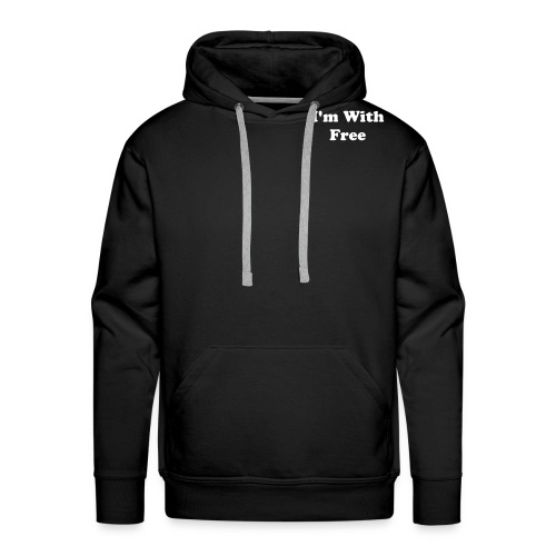 I'm With Free Hoodie For Men - Men's Premium Hoodie