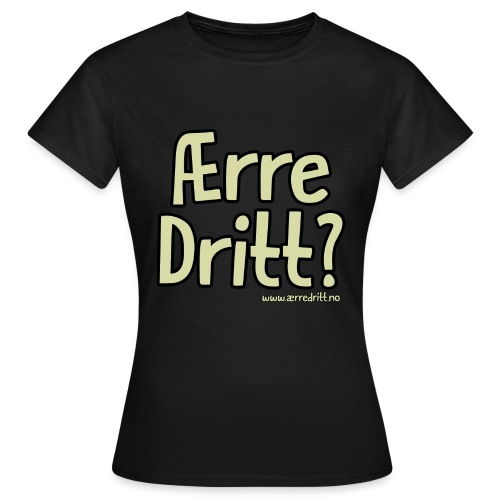 Ærre Dritt - Dame - T-skjorte for kvinner
