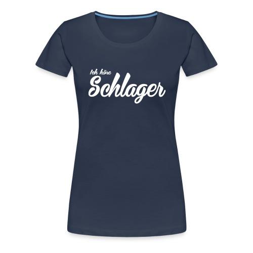 ich höre Schlager - Frauen Premium T-Shirt