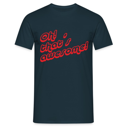 Oh! That´s Awesome Shirt #2 - Men's T-Shirt
