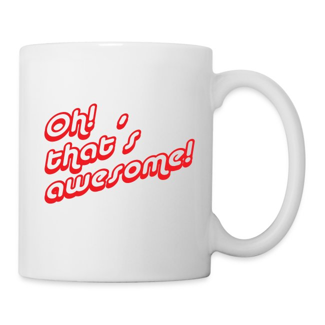 Oh! That´s Awesome Mug #2