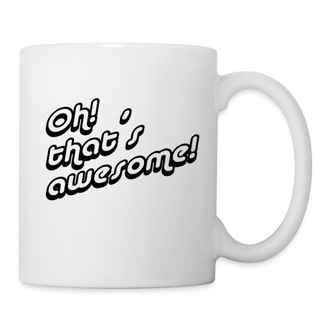 Oh! That´s Awesome Mug #1